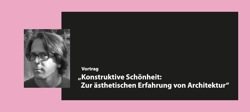 """Dr. Christoph Baumberger, """"Konstruktive Schönheit: Zur ästhetischen Erfahrung von Architektur"""""""