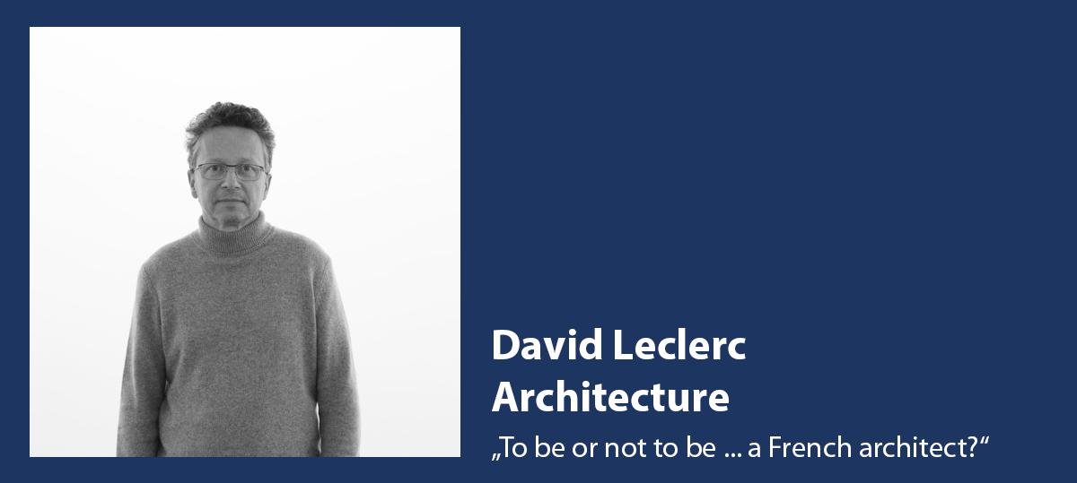 TH Köln | Fakultät für Architektur | architectural tuesday | David Leclerc